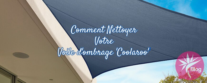 Comment nettoyer une voile d'ombrage Coolaroo